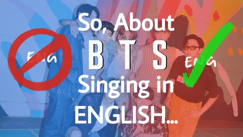 So... about BTS singing in English...   bts thoughts x The BTS Read